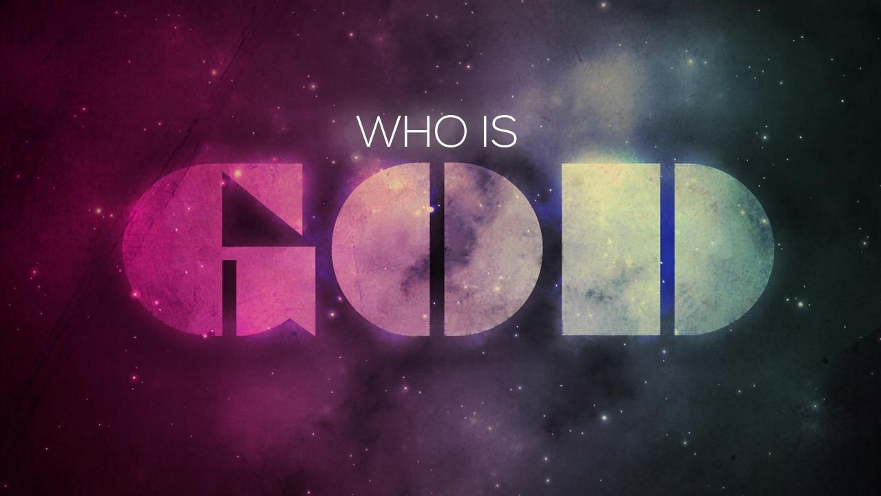 Who is God | Creekside Bible Church