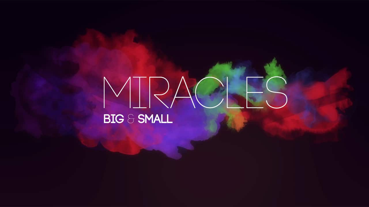 miracles, miraculous, Creekside Bible Church, church in Wilsonville, Wilsonville, churches in Wilsonville