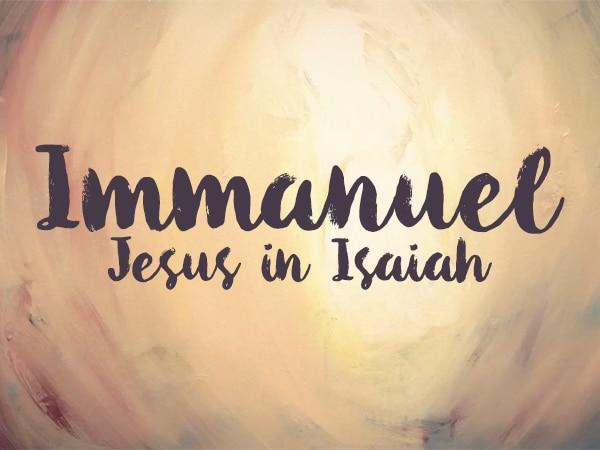 Immanuel, emmanuel, sermons on Isaiah, Jesus in Isaiah, church in Wilsonville, churches in Wilsonville