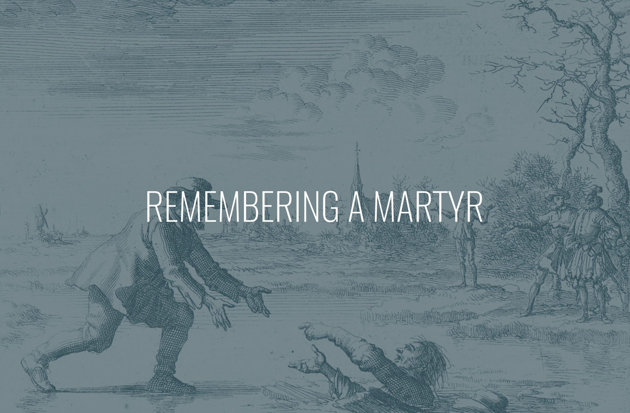 """Featured image for """"Remembering a Martyr"""""""