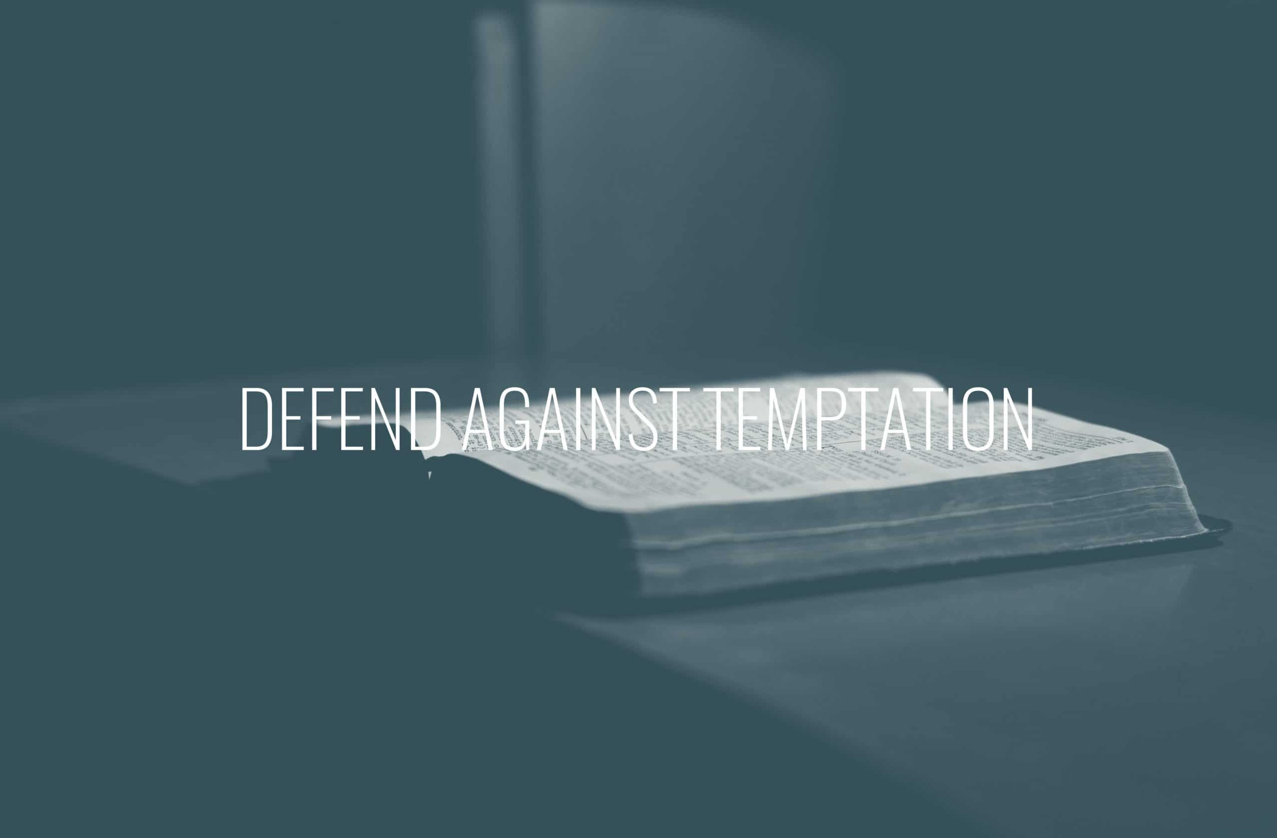 """Featured image for """"Defend Against Temptation"""""""
