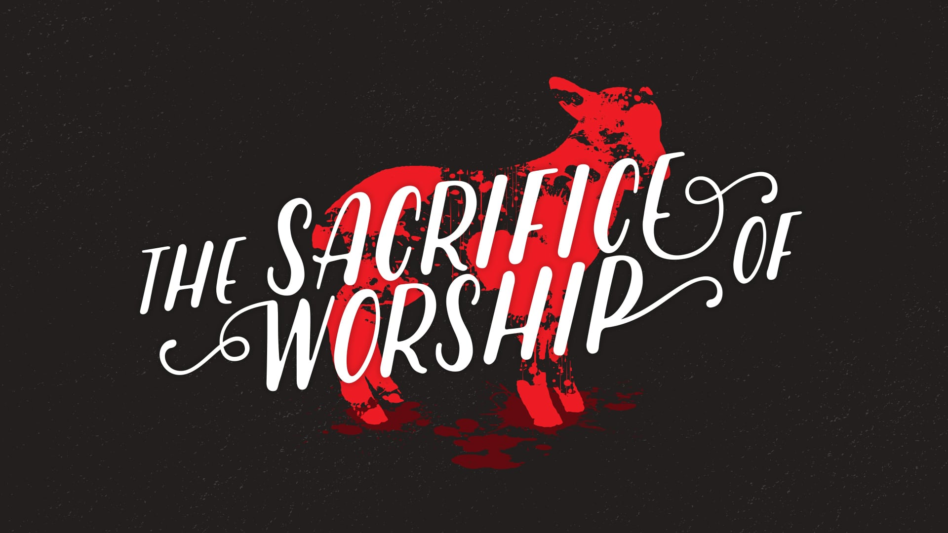 """Featured image for """"The Sacrifice Of Worship"""""""