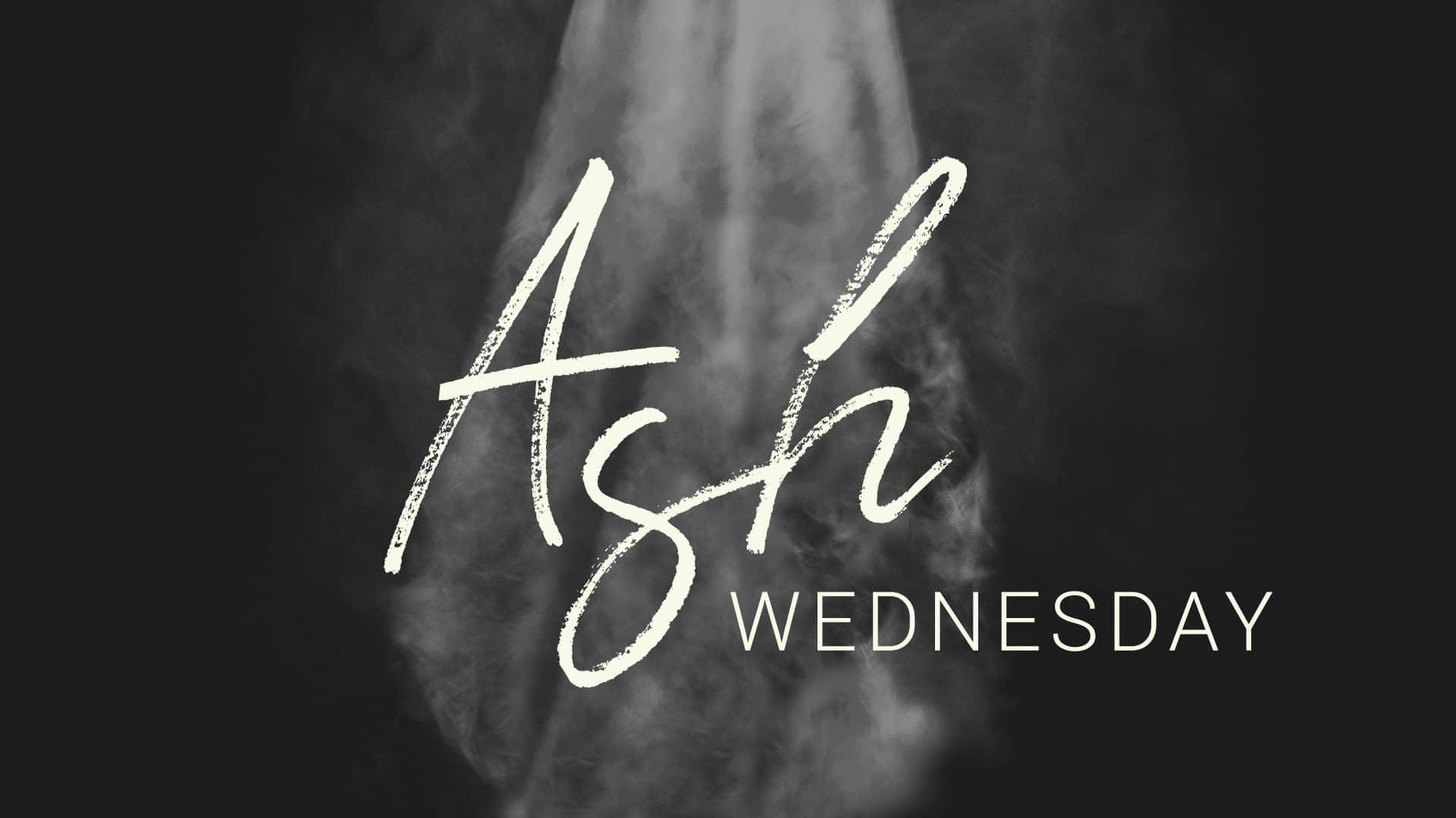 Ash Wednesday | Creekside Bible Church