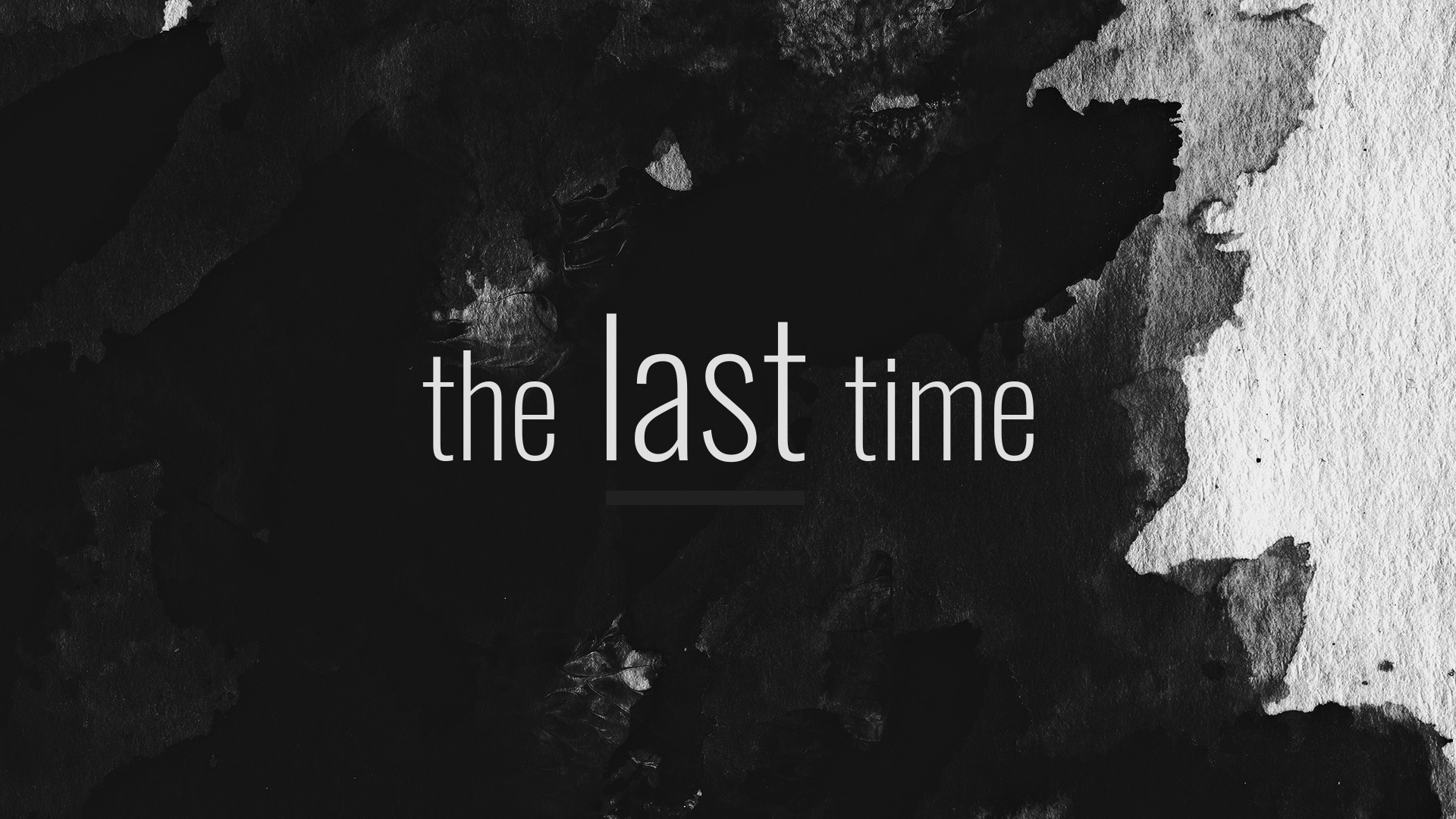 """Featured image for """"The Last Time"""""""