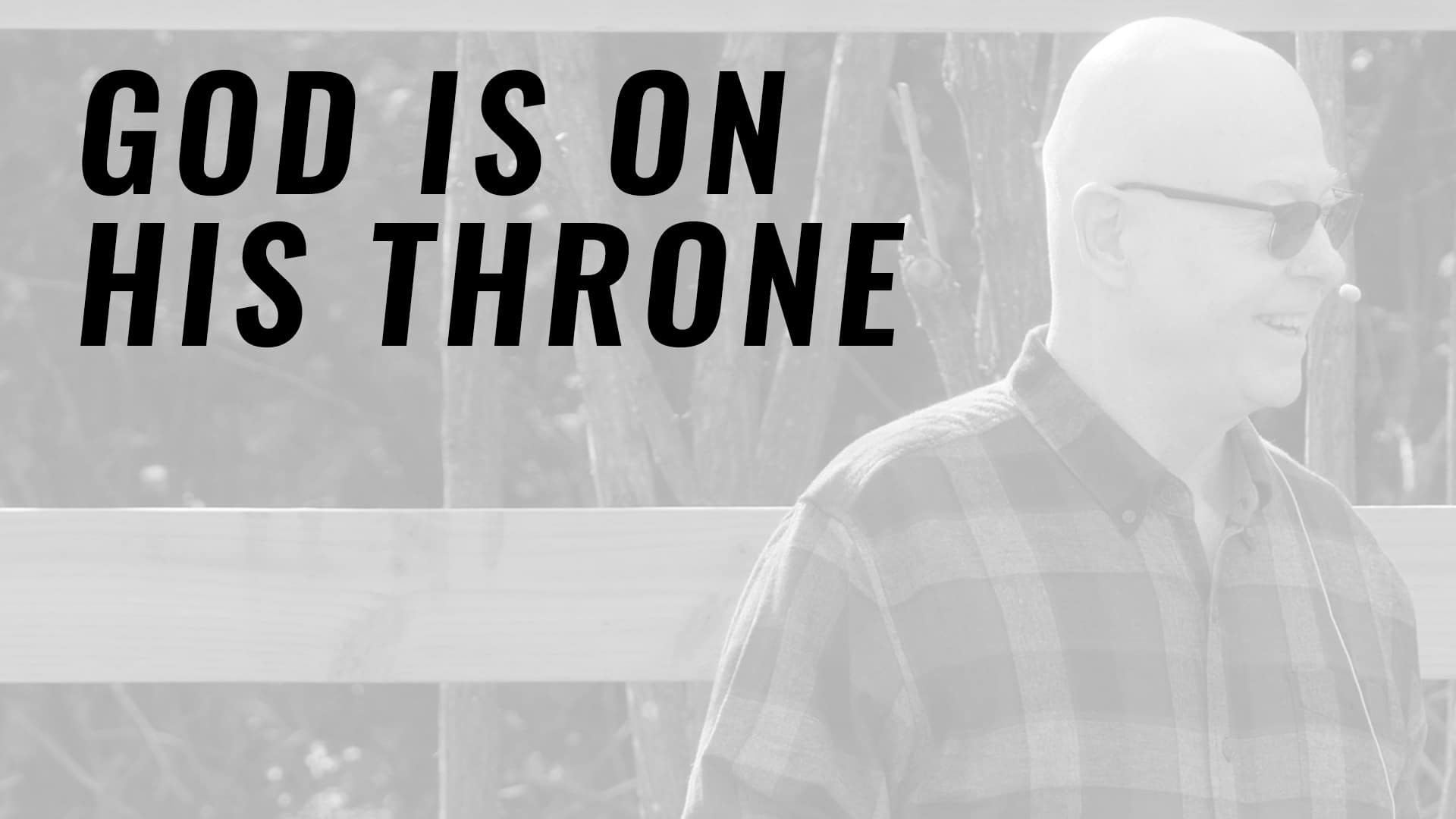 """Featured image for """"God is on His Throne"""""""