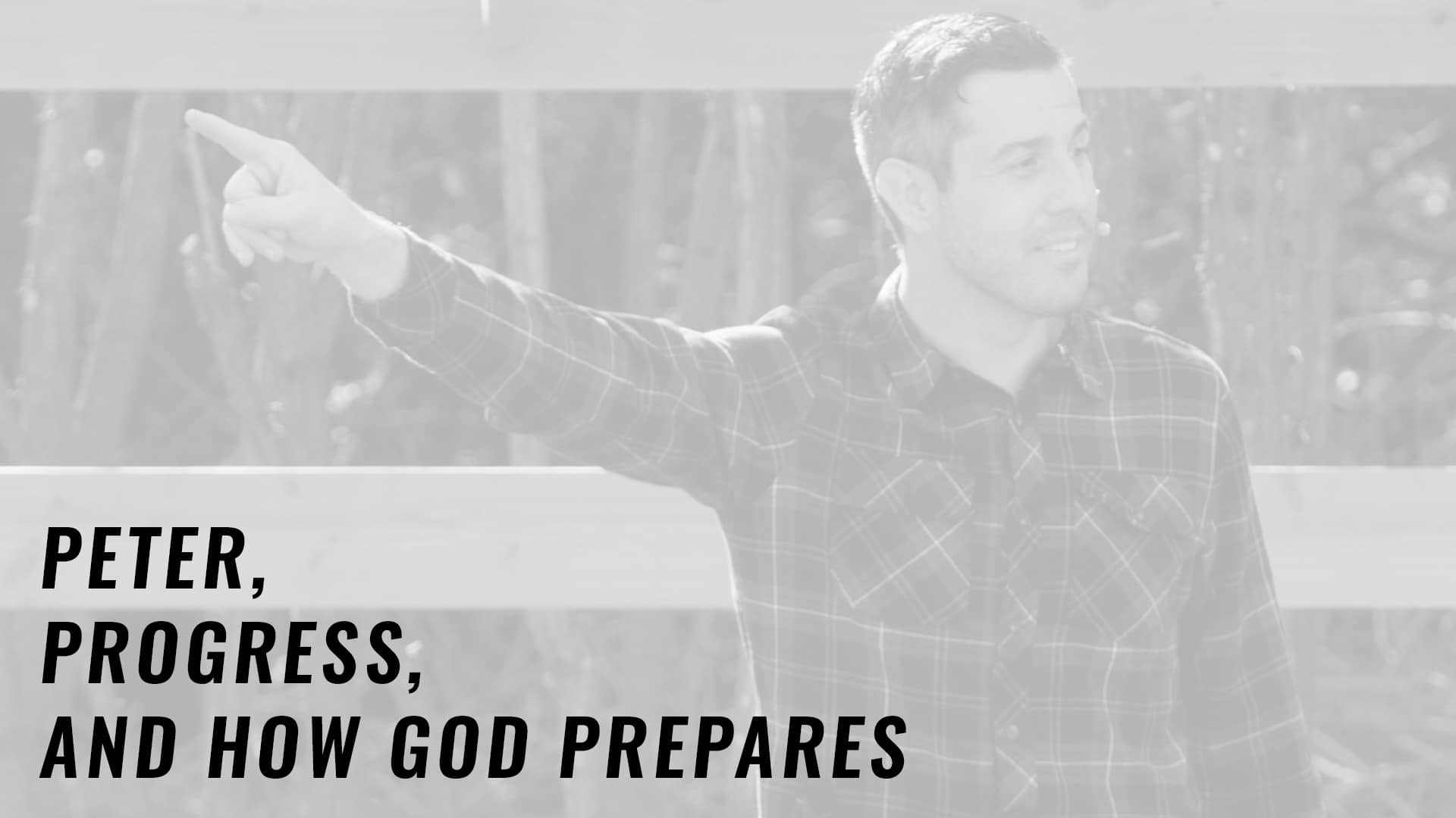 """Featured image for """"Peter, Progress, and How God Prepares"""""""