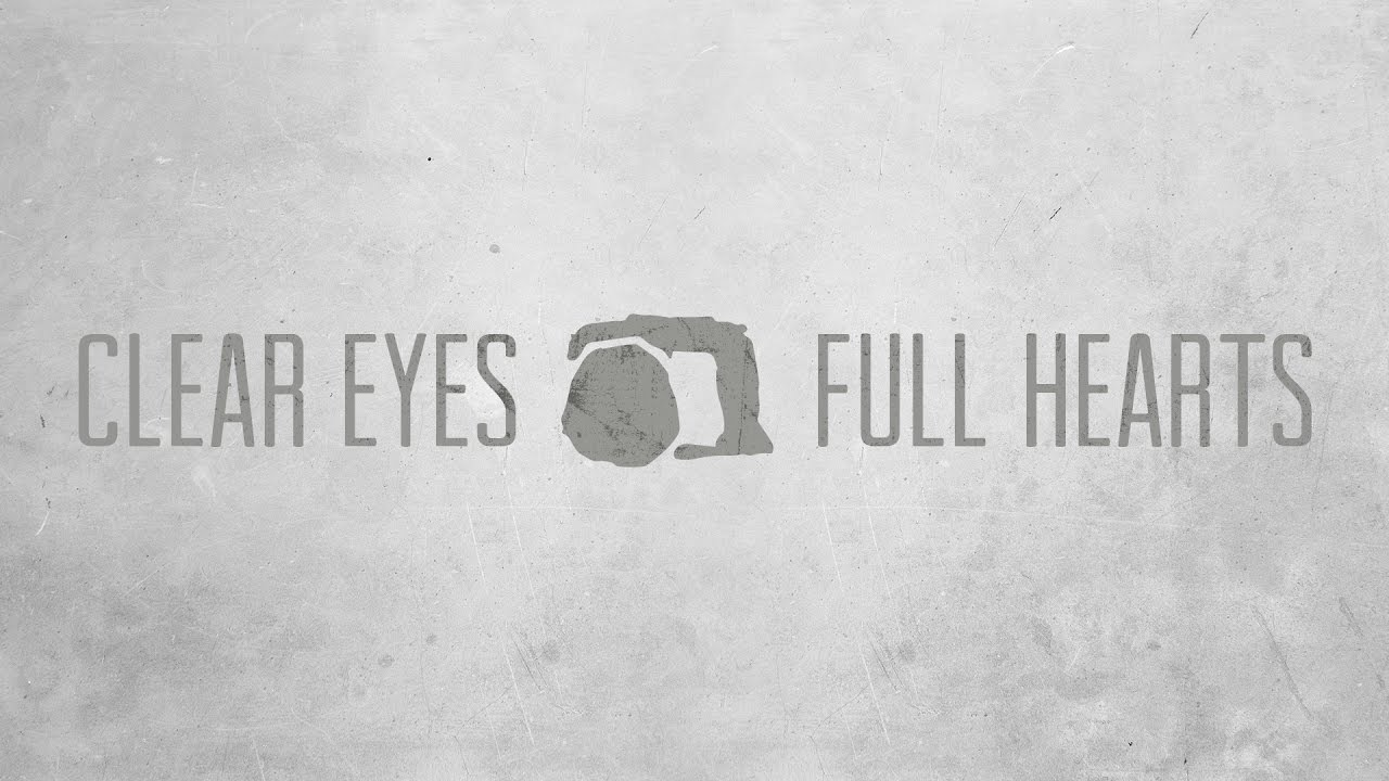 """Featured image for """"Clear Eyes, Full Hearts"""""""