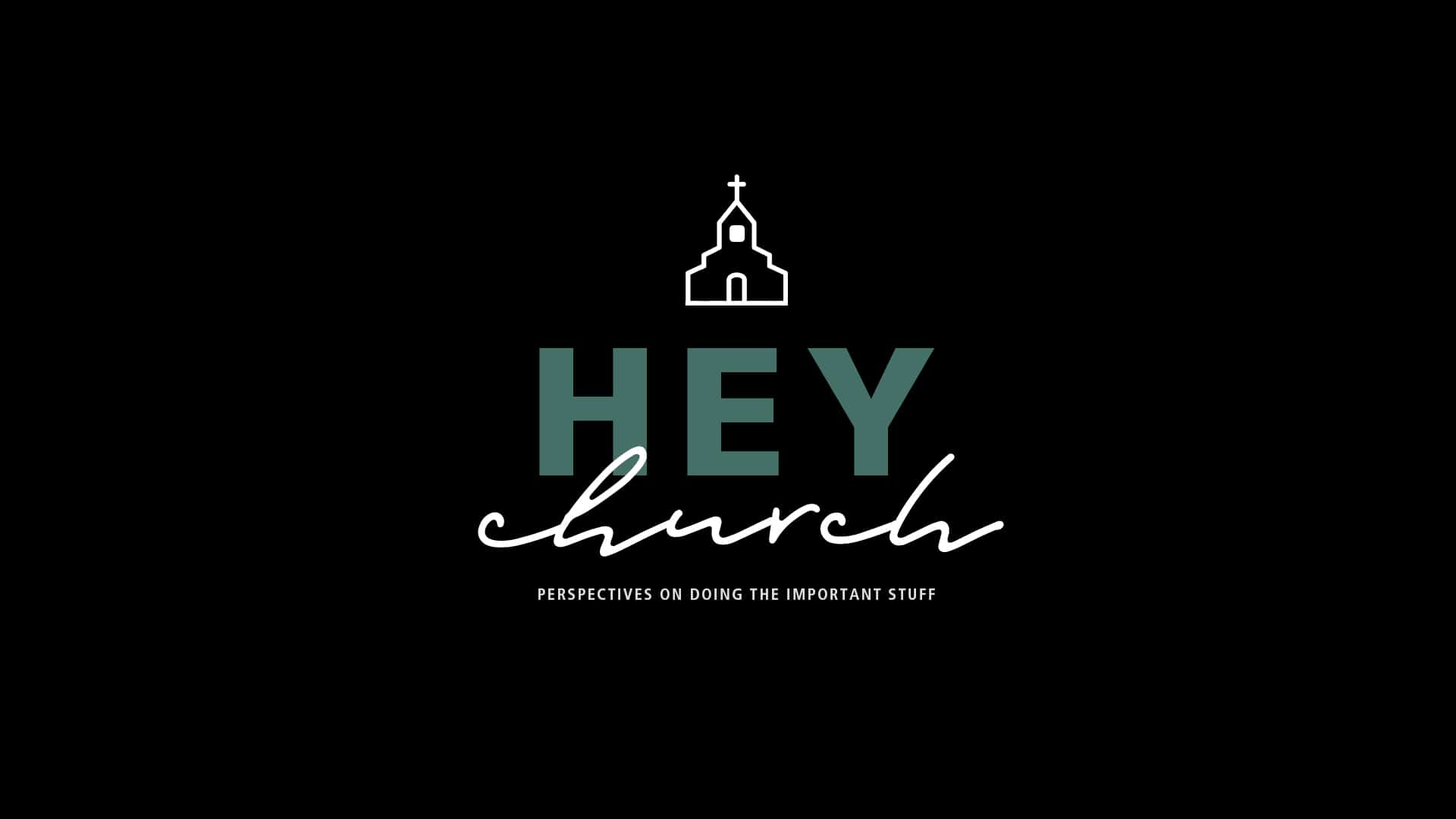 """Featured image for """"Hey Church"""""""